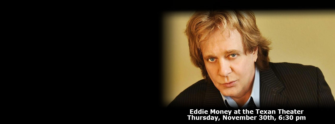 Eddie Money at the Texan Theater - Thursday, November 30th