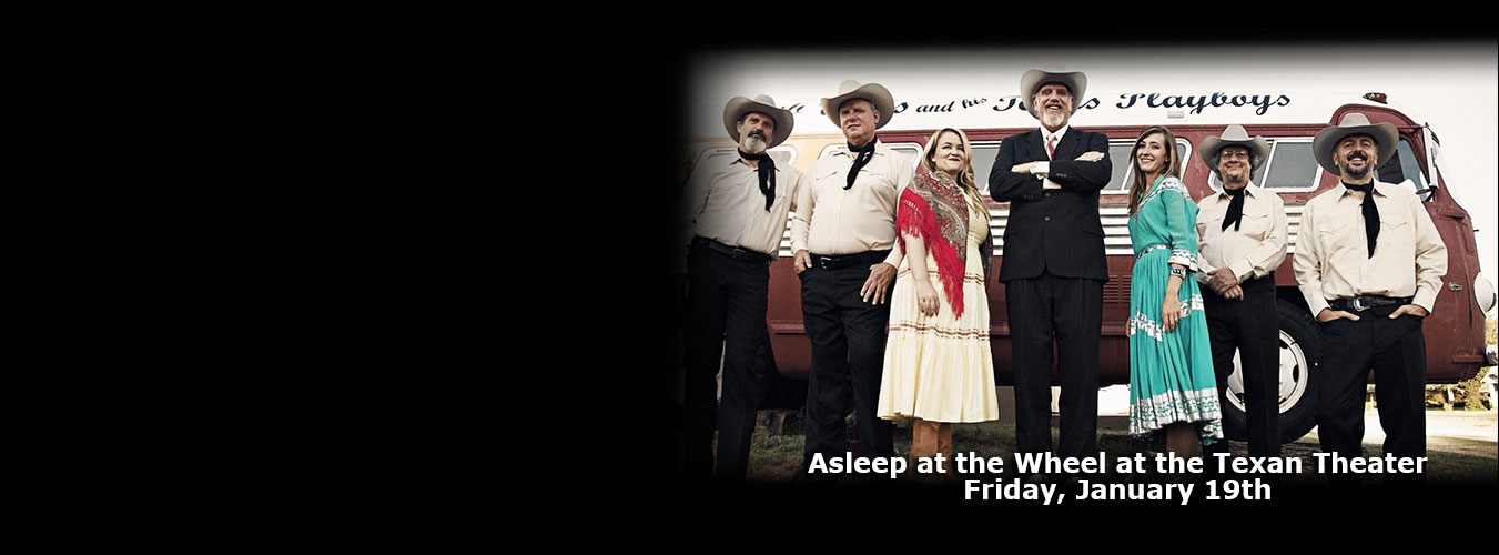 Asleep at the Wheel at Texan Theater February 19